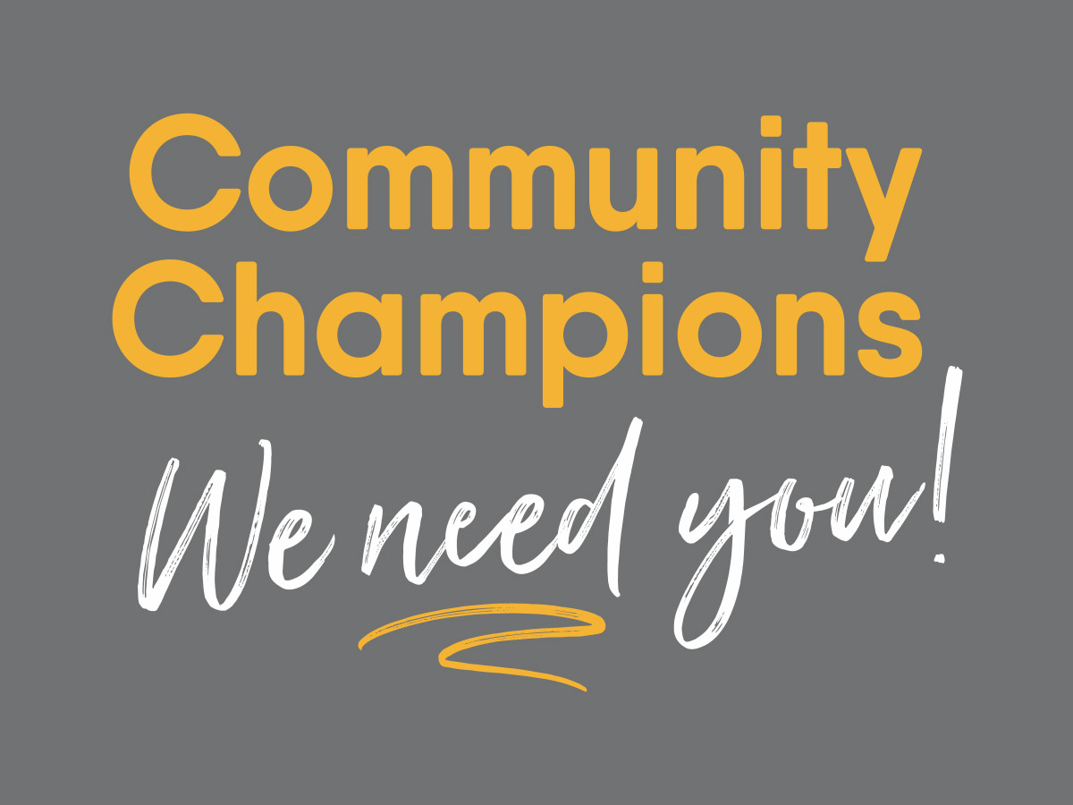 Community Champions We Need You